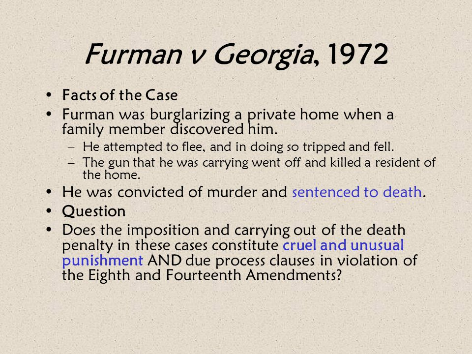 Furman v Georgia, 1972 Facts of the Case
