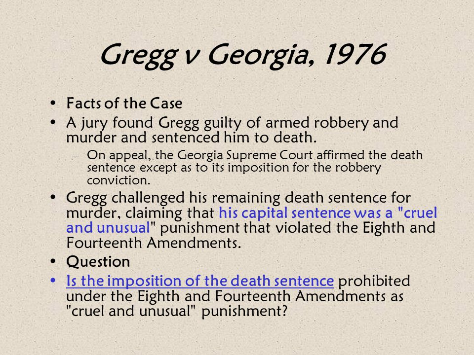 Gregg v Georgia, 1976 Facts of the Case