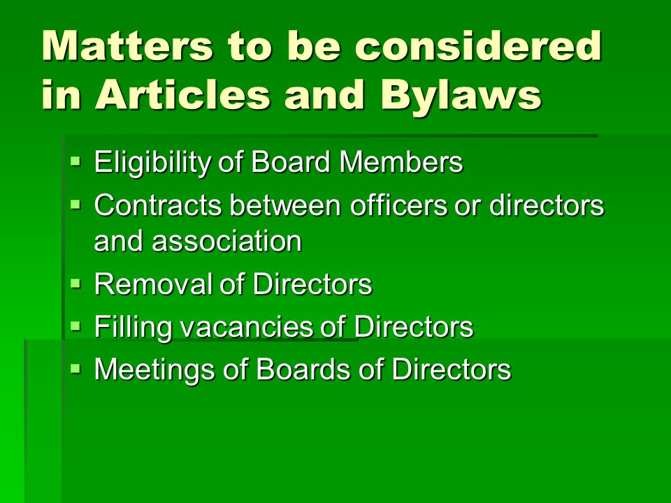 Matters to be considered in Articles and Bylaws