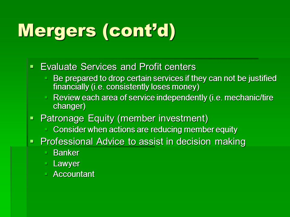Mergers (cont'd) Evaluate Services and Profit centers