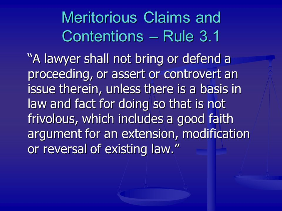 Meritorious Claims and Contentions – Rule 3.1