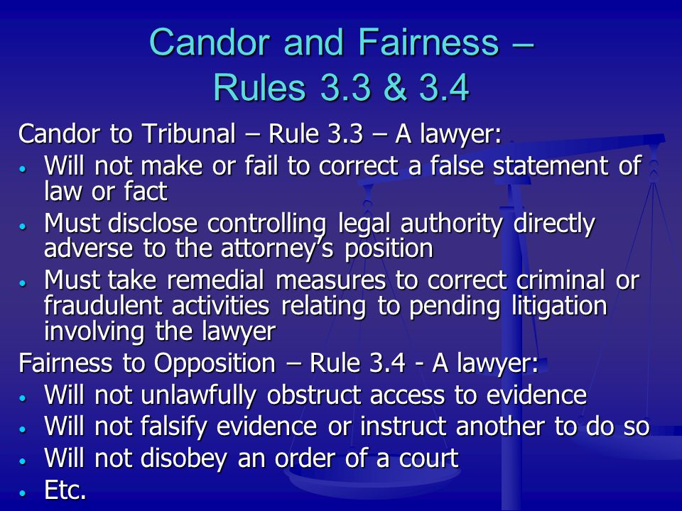 Candor and Fairness – Rules 3.3 & 3.4