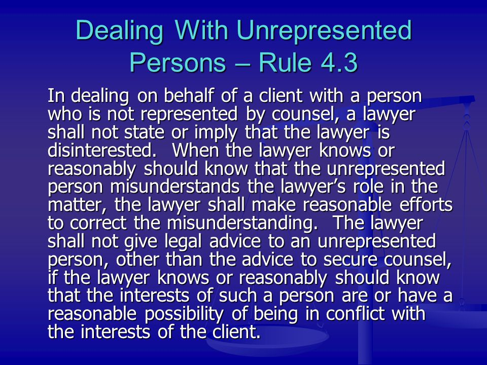 Dealing With Unrepresented Persons – Rule 4.3
