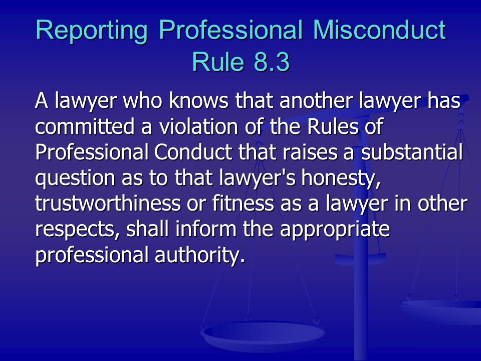 Reporting Professional Misconduct Rule 8.3