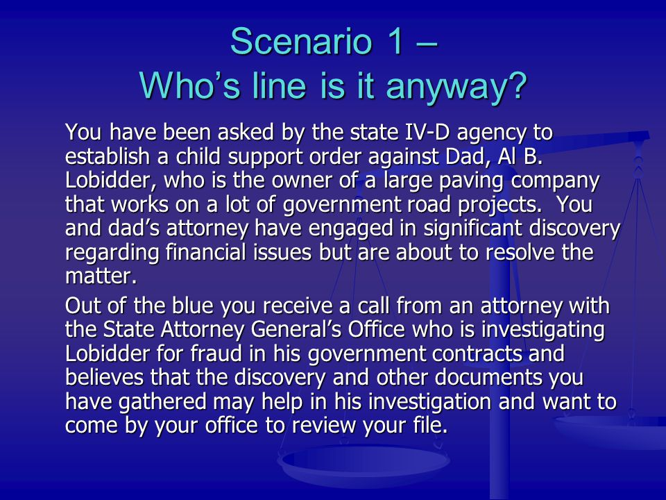 Scenario 1 – Who's line is it anyway