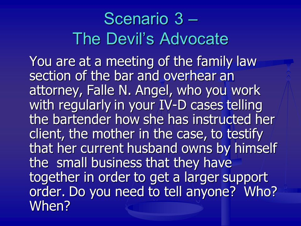 Scenario 3 – The Devil's Advocate