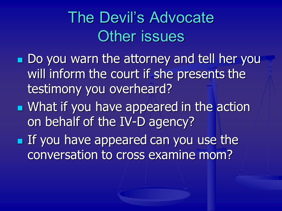 The Devil's Advocate Other issues