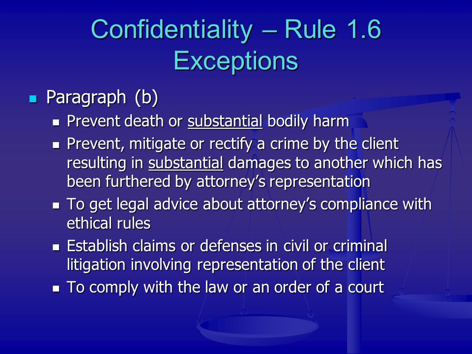 Confidentiality – Rule 1.6 Exceptions