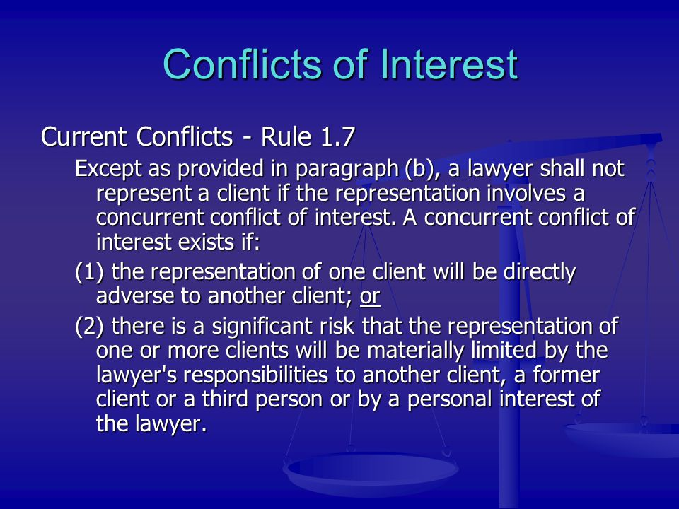 Conflicts of Interest Current Conflicts - Rule 1.7