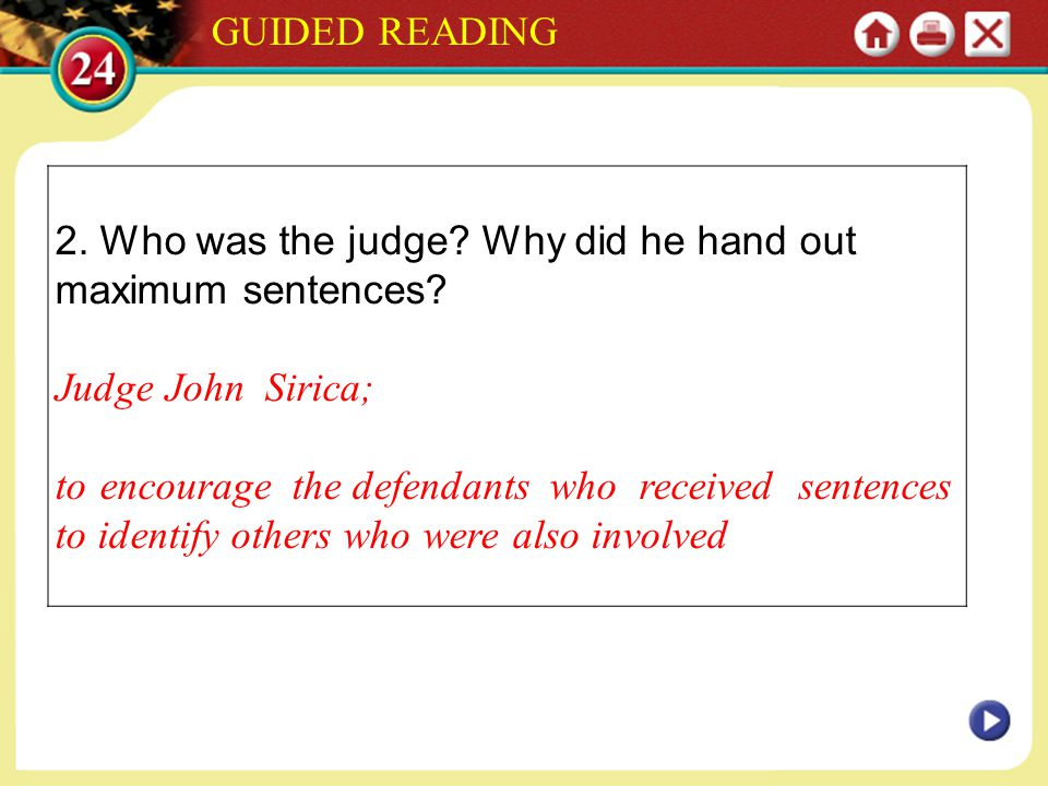 GUIDED READING 2. Who was the judge Why did he hand out maximum sentences Judge John Sirica;