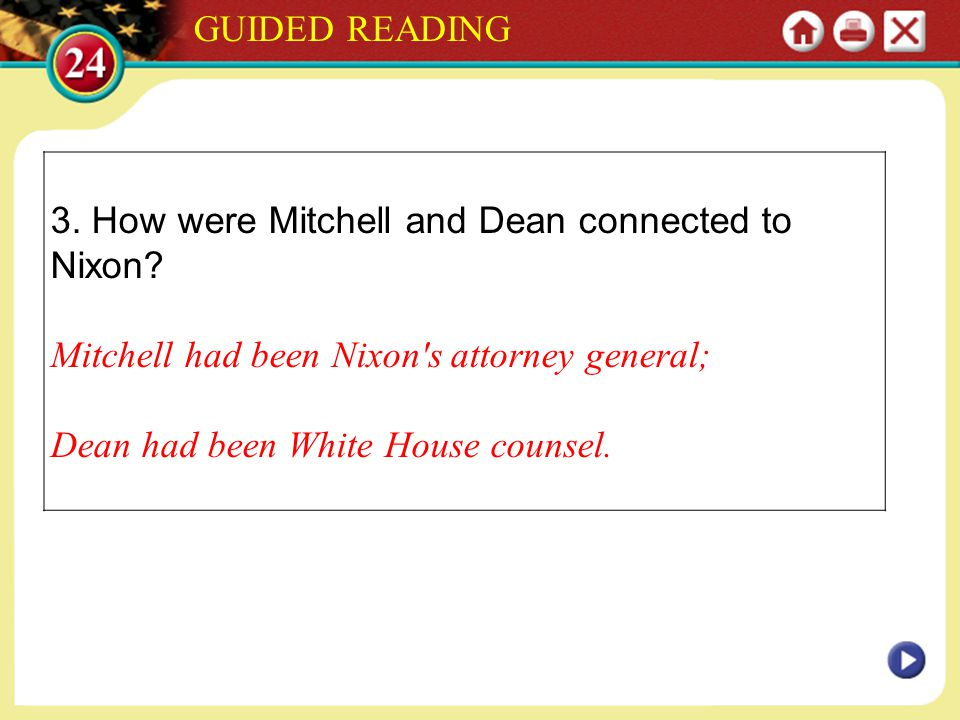 GUIDED READING 3. How were Mitchell and Dean connected to Nixon Mitchell had been Nixon s attorney general;
