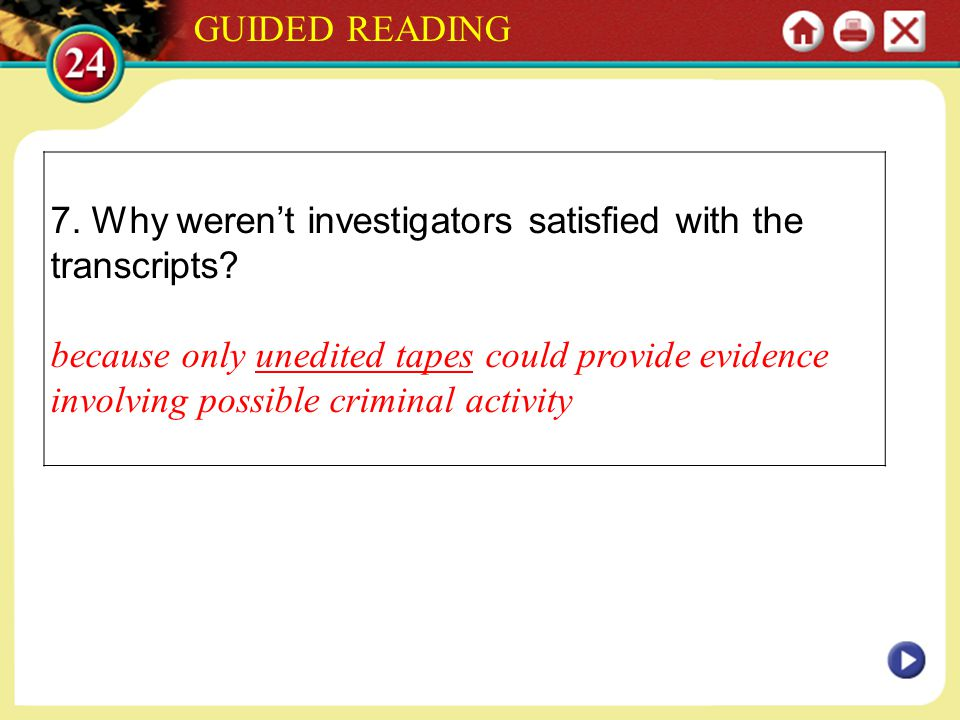 GUIDED READING 7. Why weren't investigators satisfied with the transcripts