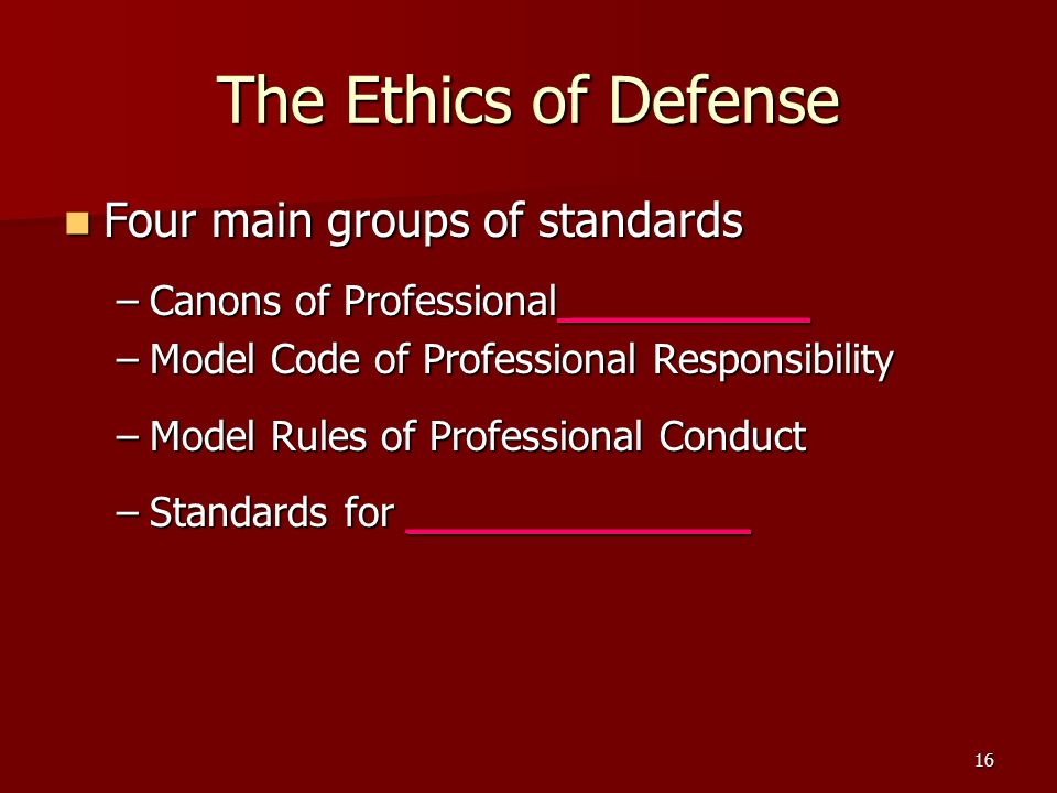 The Ethics of Defense Four main groups of standards
