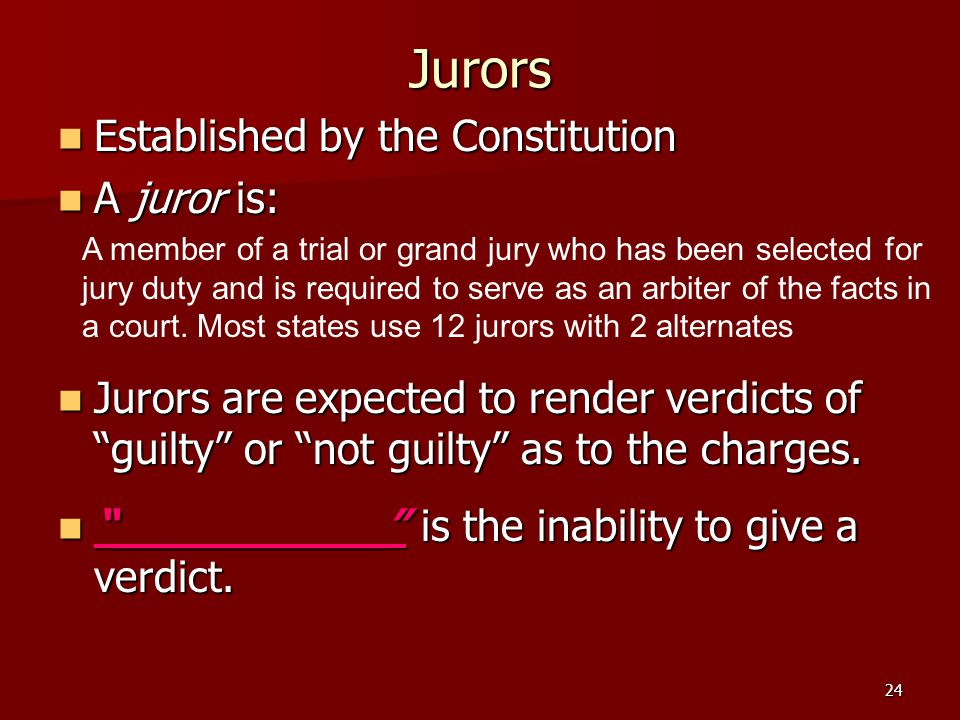 Jurors Established by the Constitution A juror is: