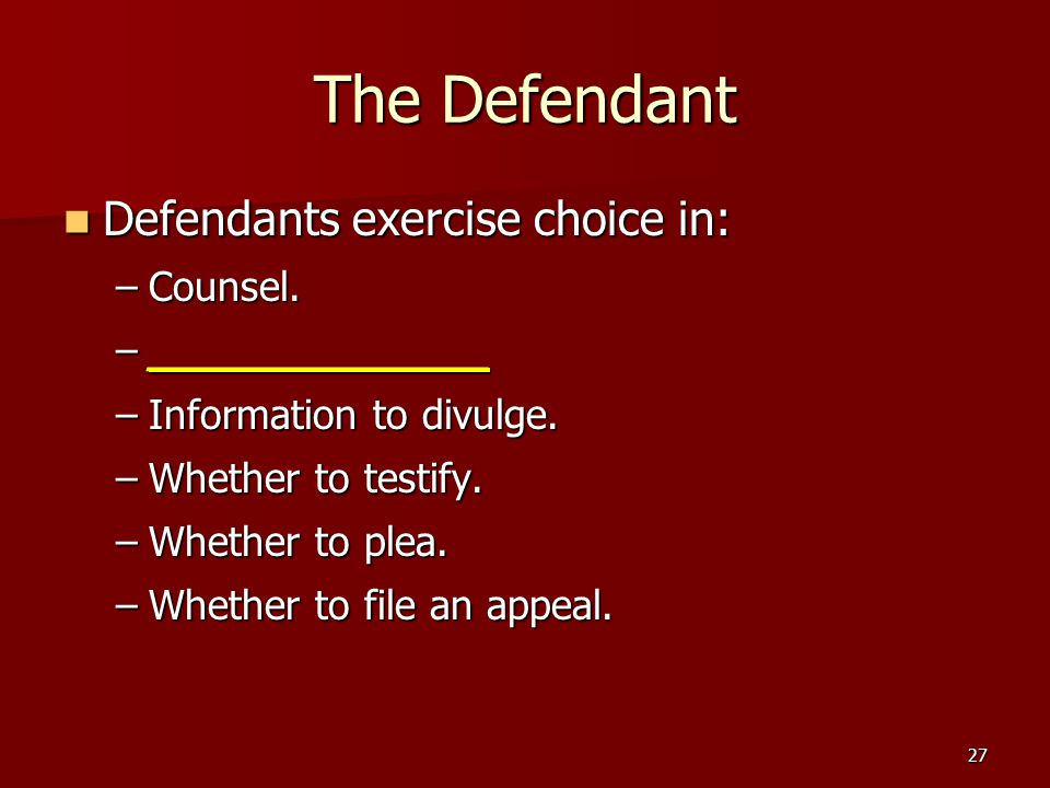 The Defendant Defendants exercise choice in: Counsel. _____________