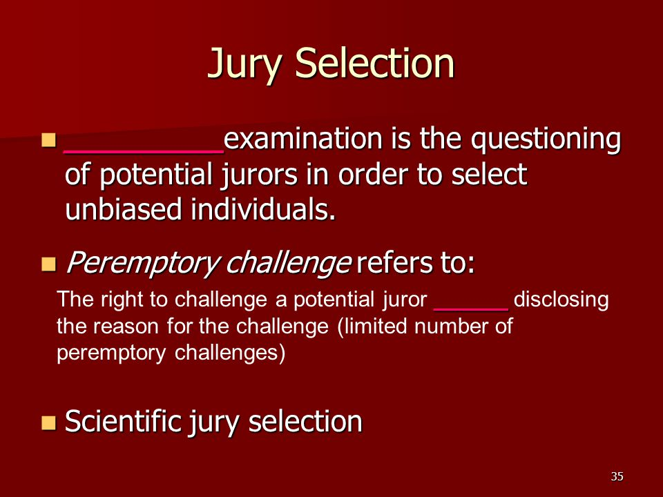Jury Selection ________ examination is the questioning of potential jurors in order to select unbiased individuals.