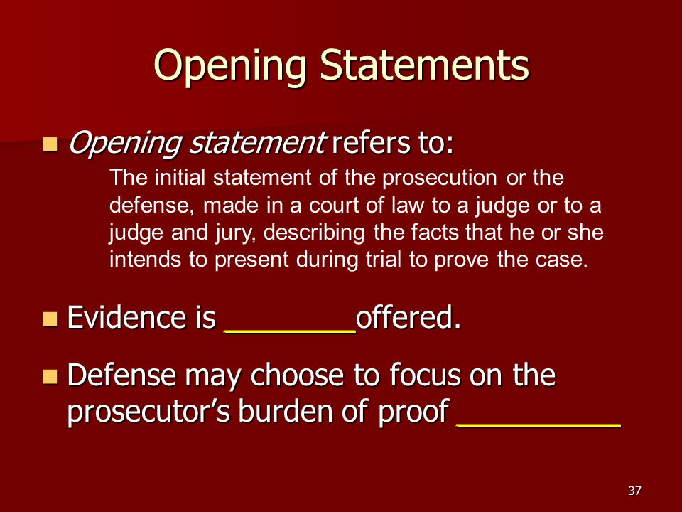 Opening Statements Opening statement refers to: