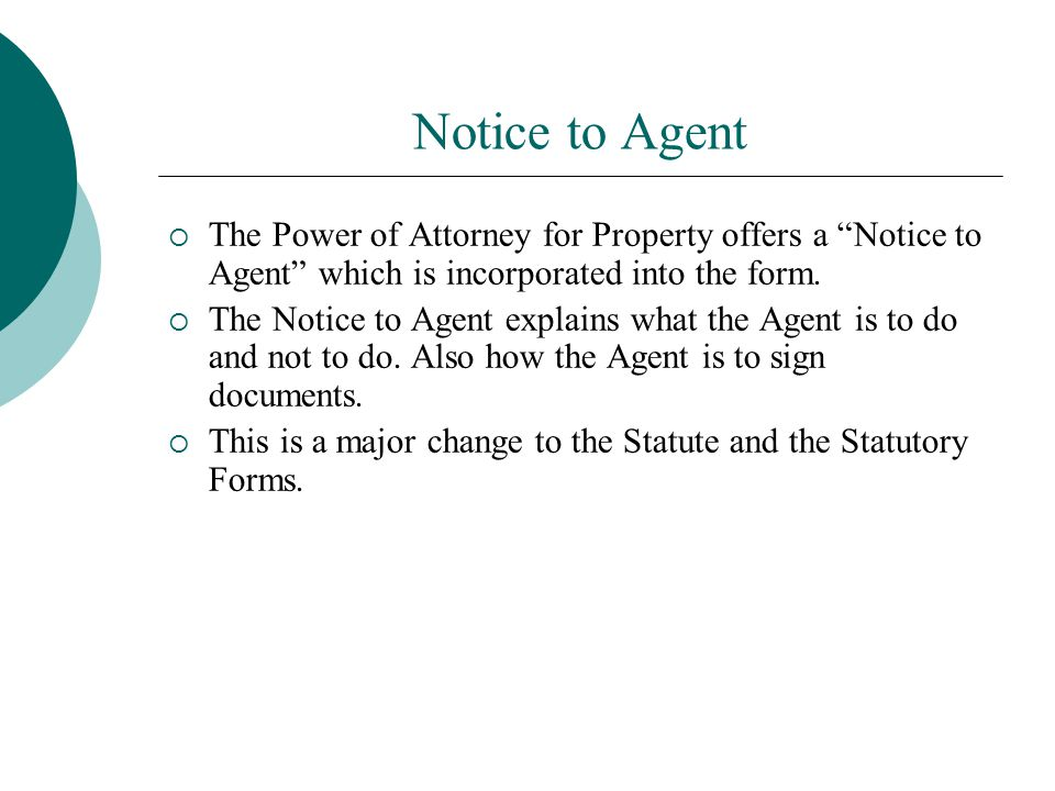 Notice to Agent The Power of Attorney for Property offers a Notice to Agent which is incorporated into the form.
