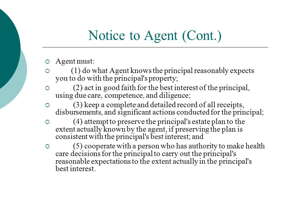 Notice to Agent (Cont.) Agent must: