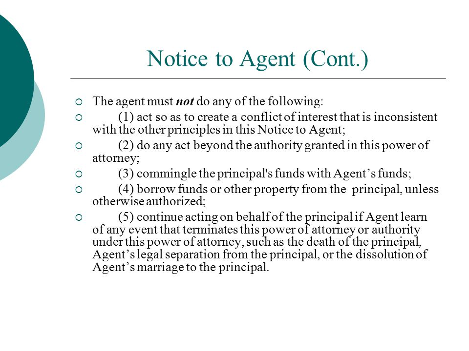 Notice to Agent (Cont.) The agent must not do any of the following: