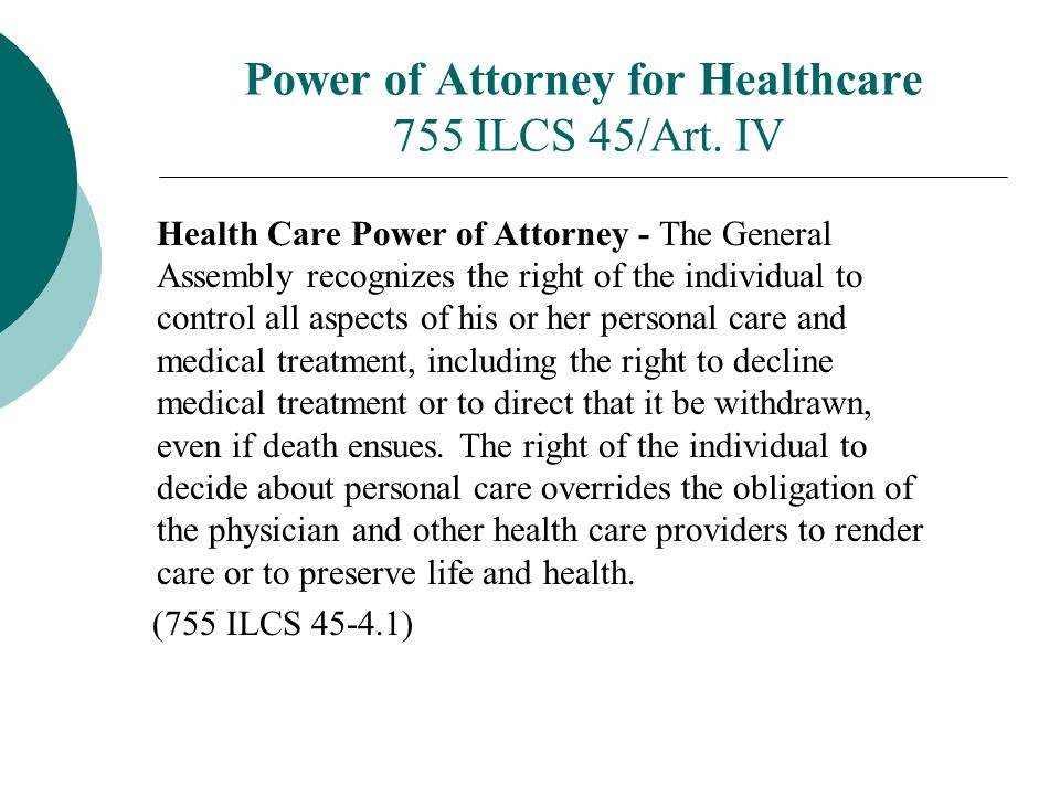 Power of Attorney for Healthcare 755 ILCS 45/Art. IV
