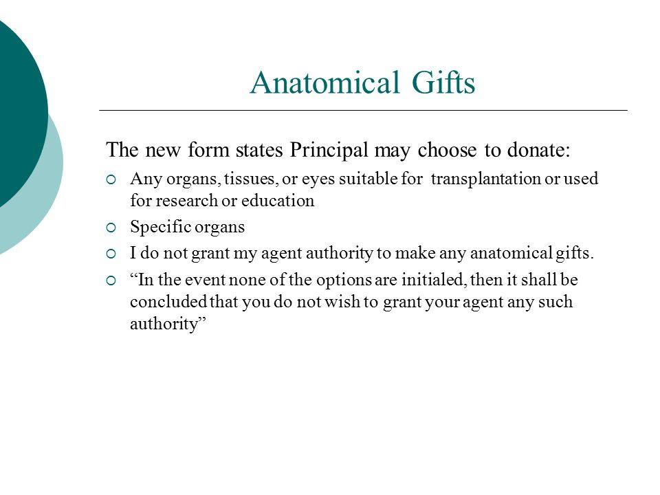Anatomical Gifts The new form states Principal may choose to donate: