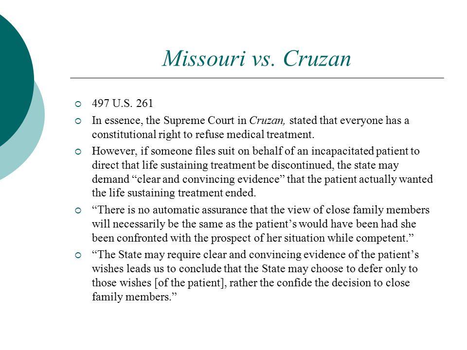 Missouri vs. Cruzan 497 U.S. 261.