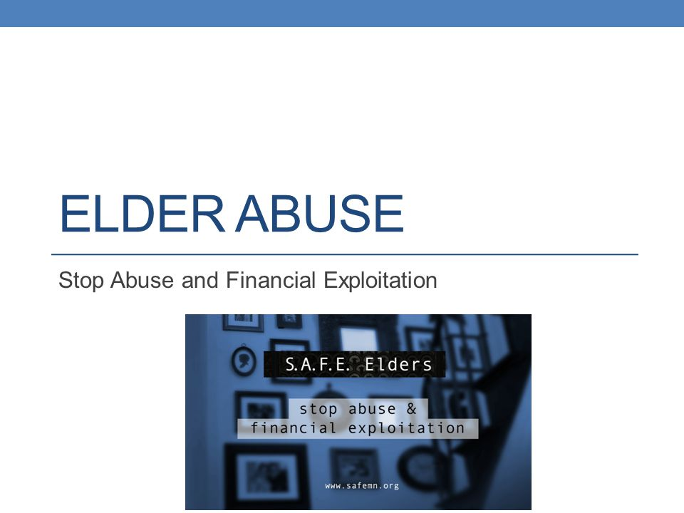 Stop Abuse and Financial Exploitation