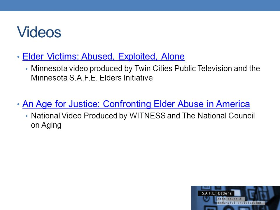 Videos Elder Victims: Abused, Exploited, Alone