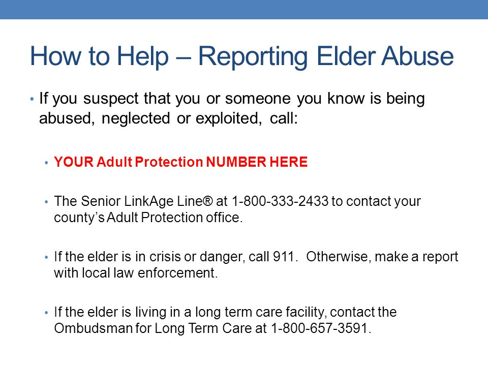 How to Help – Reporting Elder Abuse