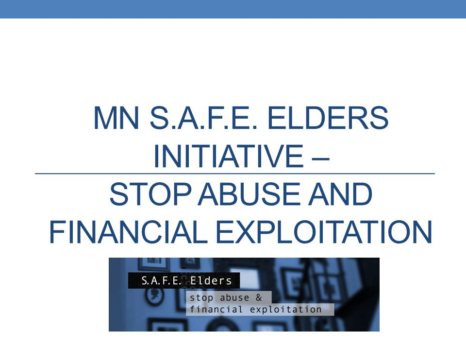 MN S.A.F.E. Elders Initiative – Stop Abuse and Financial Exploitation