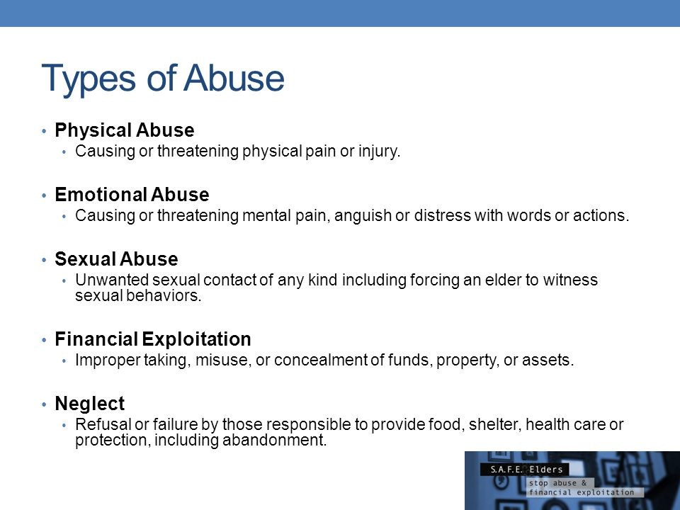 Types of Abuse Physical Abuse Emotional Abuse Sexual Abuse