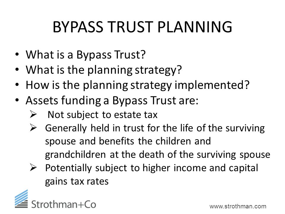 BYPASS TRUST PLANNING What is a Bypass Trust