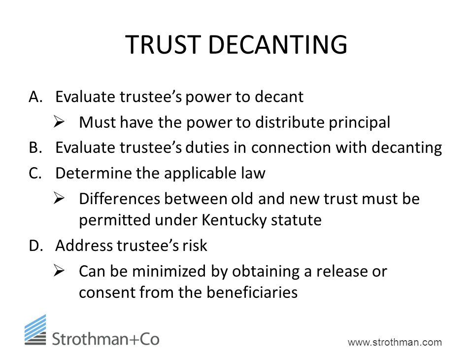 TRUST DECANTING Evaluate trustee's power to decant