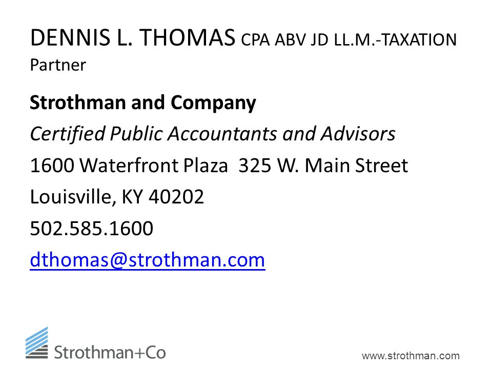 DENNIS L. THOMAS CPA ABV JD LL.M.-TAXATION Partner