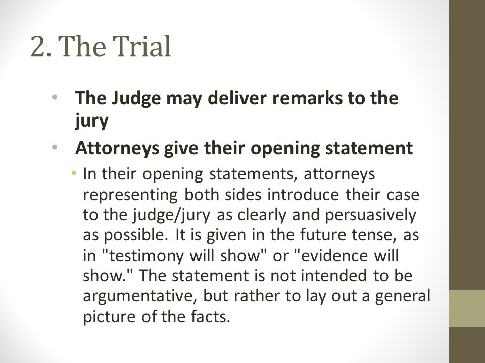 2. The Trial The Judge may deliver remarks to the jury