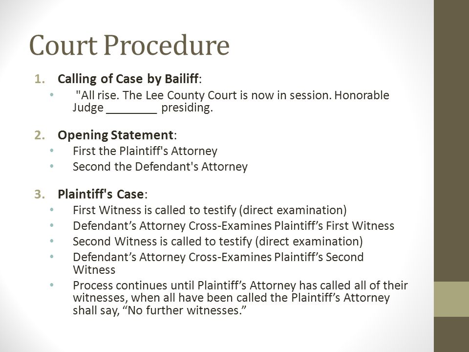 Court Procedure Calling of Case by Bailiff: Opening Statement: