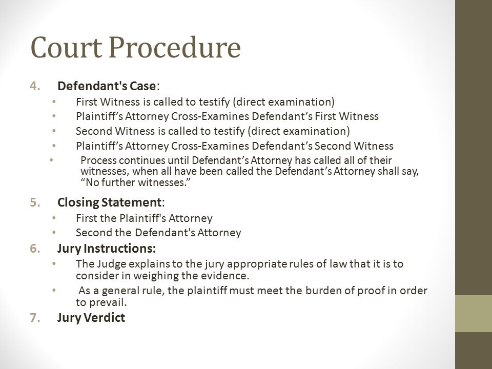 Court Procedure Defendant s Case: Closing Statement: