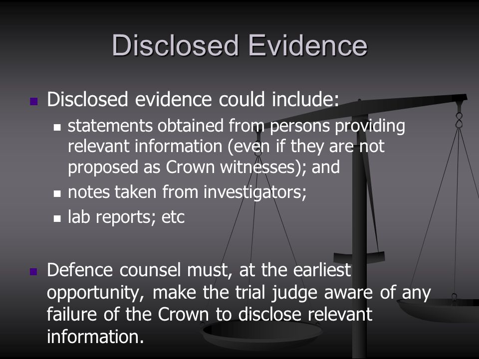 Disclosed Evidence Disclosed evidence could include: