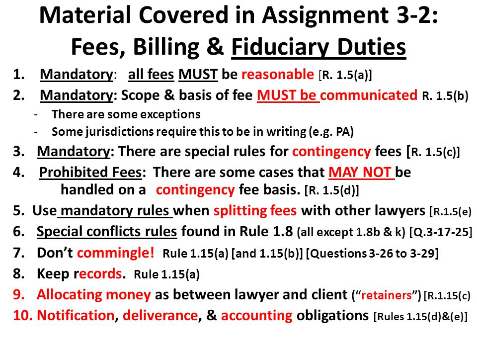 Material Covered in Assignment 3-2: Fees, Billing & Fiduciary Duties