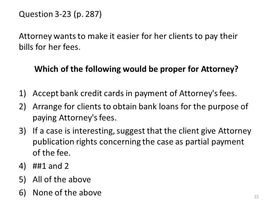 Which of the following would be proper for Attorney