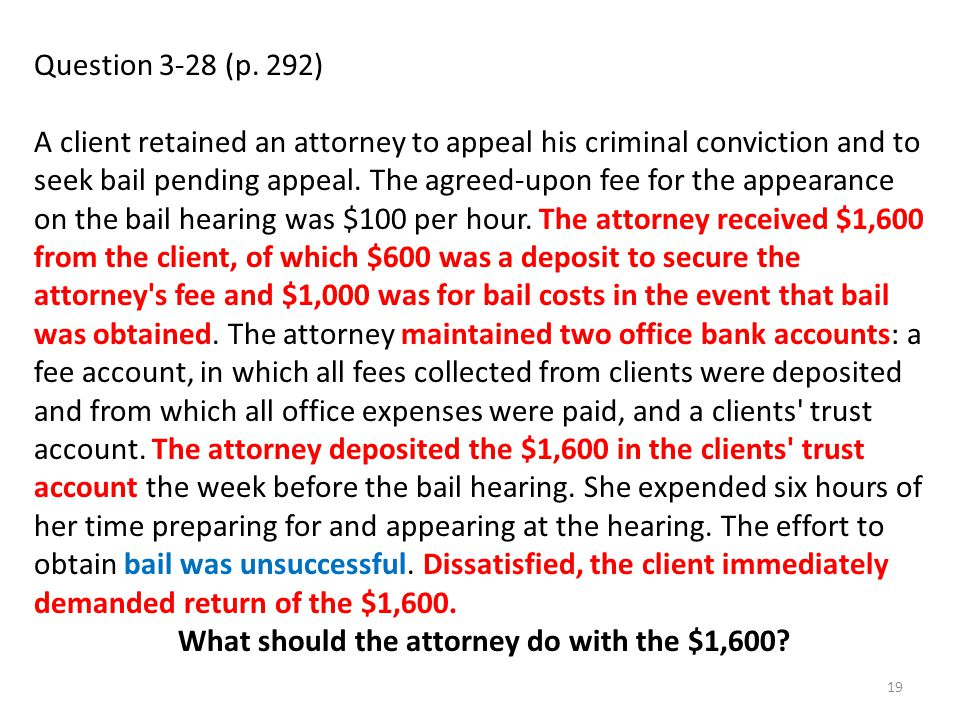 What should the attorney do with the $1,600