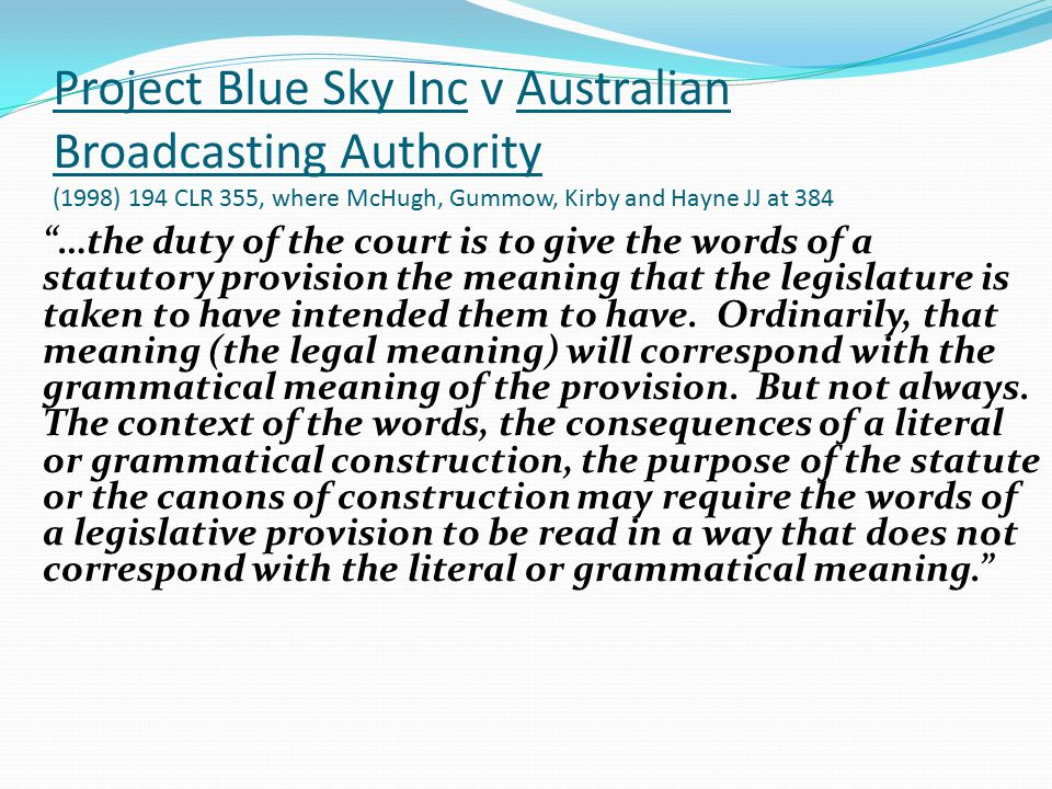 Project Blue Sky Inc v Australian Broadcasting Authority (1998) 194 CLR 355, where McHugh, Gummow, Kirby and Hayne JJ at 384