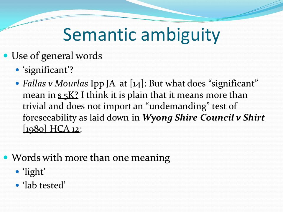 Semantic ambiguity Use of general words