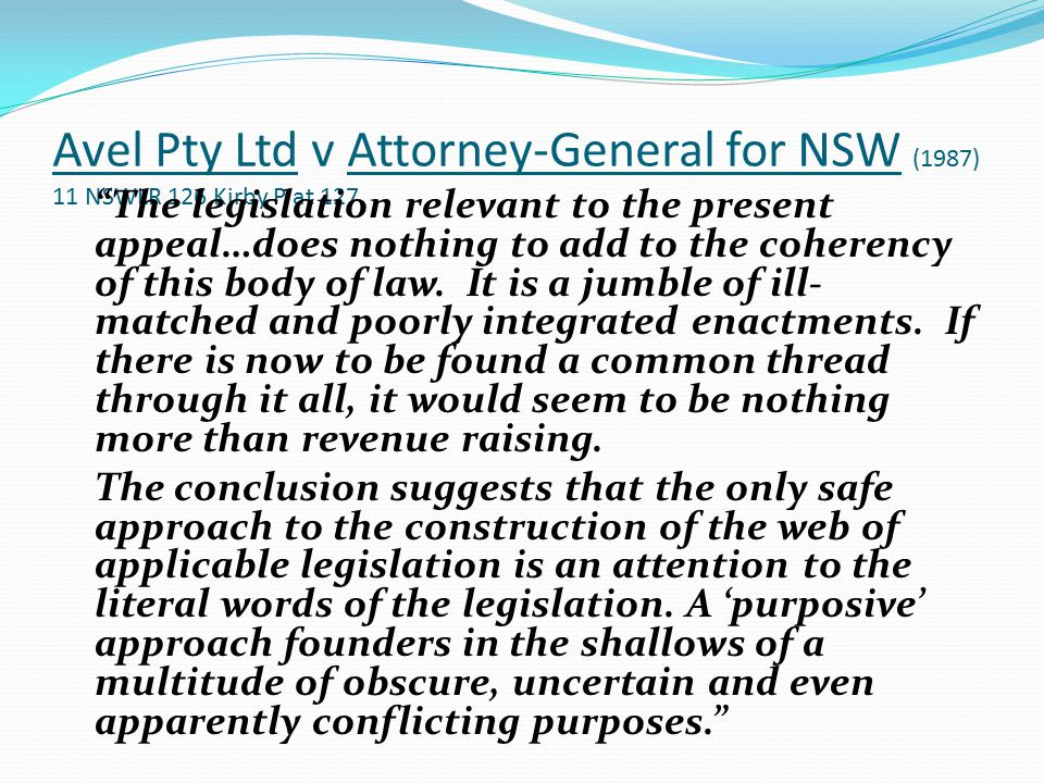 Avel Pty Ltd v Attorney-General for NSW (1987) 11 NSWLR 126 Kirby P at 127