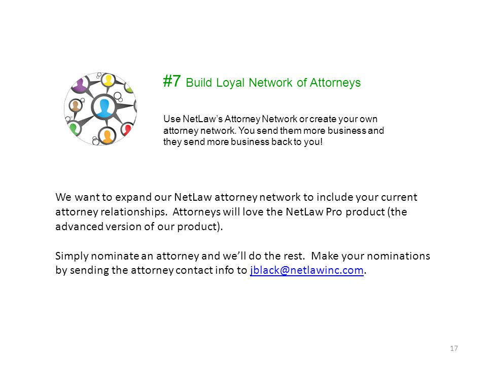 #7 Build Loyal Network of Attorneys