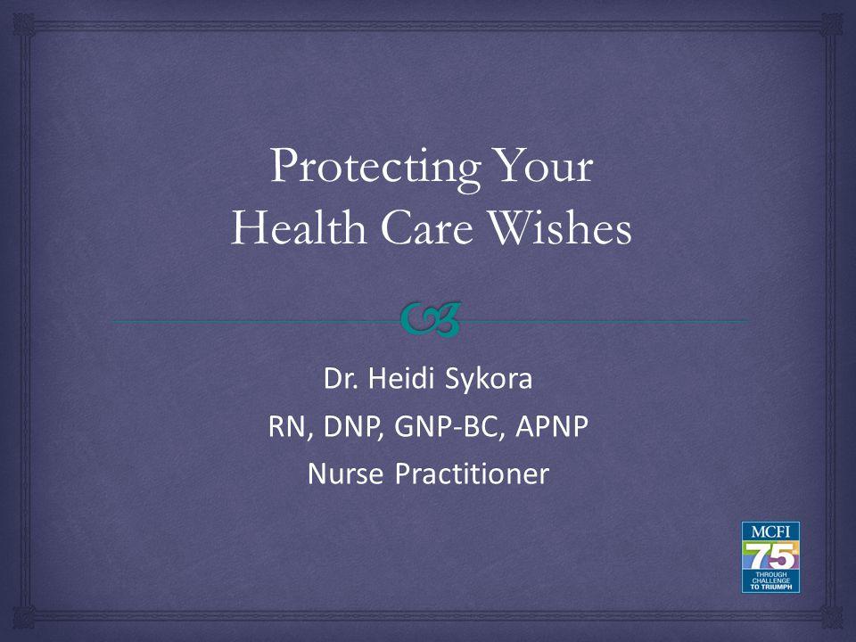 Dr. Heidi Sykora RN, DNP, GNP-BC, APNP Nurse Practitioner