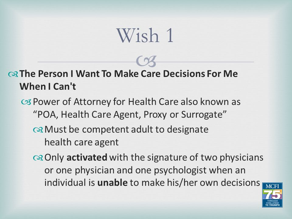 Wish 1 The Person I Want To Make Care Decisions For Me When I Can t
