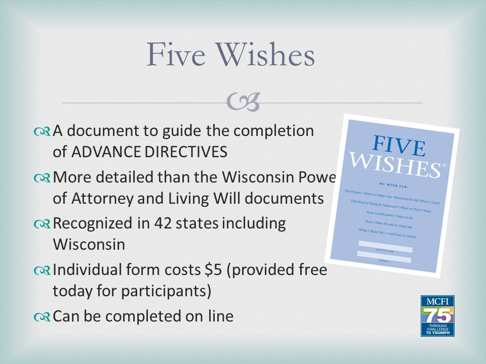 Five Wishes A document to guide the completion of ADVANCE DIRECTIVES