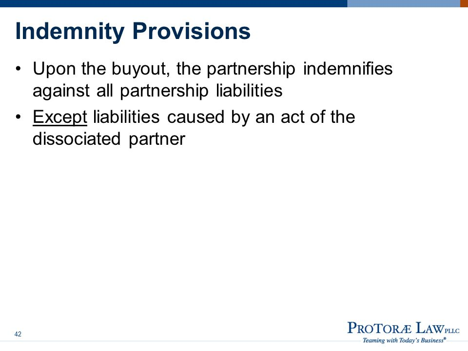 Indemnity Provisions Upon the buyout, the partnership indemnifies against all partnership liabilities.